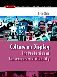 Culture on display; the production of contemporary visitability