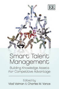 Smart talent management building knowledge assets for competitive advantage