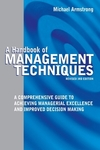A handbook of management techniques a comprehensive guide to achieving managerial excellence and improved decision making
