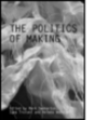 The politics of making