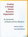 Creating a strategic human resources organization an assessment of trends and new directions
