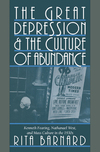 The great depression and the culture of abundance Kenneth Fearing, Nathanael West, and mass culture in the 30s