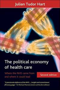 The political economy of health care; where the NHS came from and where it could lead