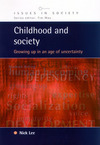 Childhood and society; growing up in an age of uncertainty