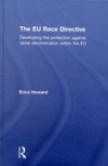 The EU race directive developing the protection against racial discrimination within the EU