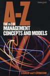 The A-Z of management concepts and models