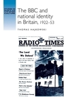 The BBC and national identity in Britain, 1922-53