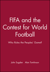 FIFA and the contest for world football who rules the people's game?