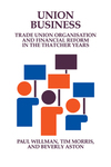 Union business trade union organisation and financial reform in the Thatcher years