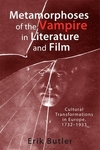 Metamorphoses of the vampire in literature and film cultural transformations in Europe, 1732-1933