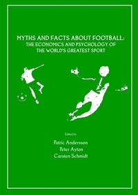 Myths and facts about football the economics and psychology of the world's greatest sport