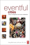 Eventful cities; cultural management and urban revitalisation
