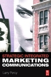 Strategic integrated marketing communication: : theory and practice