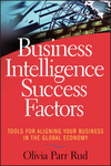 Business intelligence success factors tools for aligning your business in the global economy