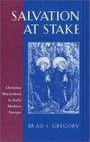 Salvation at stake Christian martyrdom in early modern Europe