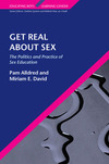 Get real about sex the politics and practice of sex education