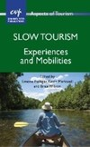 Slow tourism experiences and mobilities