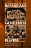 Barbarians, gentlemen, and players a sociological study of the development of rugby football
