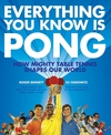 Everything you know is pong how mighty table tennis shaped our world