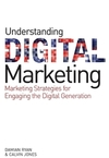 Understanding digital marketing; marketing strategies for engaging the digital generation