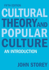 Cultural theory and popular culture [5th edition]: an introduction