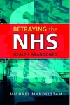 Betraying the NHS; health abandoned