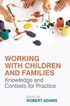 Working with children and families knowledge and contexts for practice