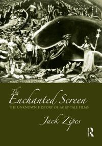 The enchanted screen the unknown history of fairy-tale films