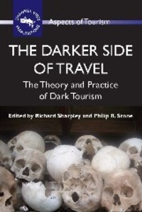 The darker side of travel; the theory and practice of dark tourism