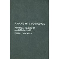 A game of two halves football, television, and globalization