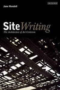 Site-writing the architecture of art criticism