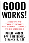 Good works! marketing and corporate initiatives that build a better world... and the bottom line