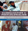 Globalization and postcolonialism hegemony and resistance in the twenty-first century