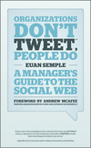 Organizations don't tweet, people do a manager's guide to the social web
