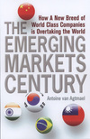 The emerging markets century how a new breed of world-class companies is overtaking the world