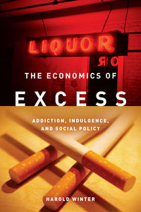The economics of excess addiction, indulgence, and social policy