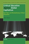 Critical education against global capitalism Karl Marx and revolutionary critical education