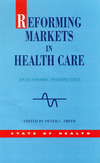 Reforming markets in health care an economic perspective