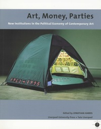 Art, money, parties new institutions in the political economy of contemporary art