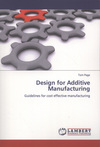Design for additive manufacturing guidelines for cost effective manufacturing