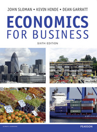 Economics for business/ John Sloman, Kevin Hinde, Dean Garratt; additional materials supplied by Andrew Hunt