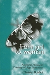 From girl to woman American women's coming-of-age narratives
