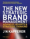 The new strategic brand management: advanced insights and strategic thinking/ Jean-Noël Kapferer