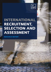 International recruitment, selection and assessment [Research Report]