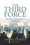 The third force; the rise of transnational civil society