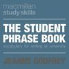 The student phrase book vocabulary for writing at university
