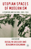 Utopian spaces of modernism British literature and culture, 1885-1945