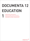 Documenta 12 education Volume 1 Engaging audiences, opening institutions, methods and strategies in gallery education at documenta 12