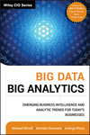 Big data, big analytics emerging business intelligence and analytic trends for today's businesses