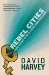 Rebel cities from the right to the city to the urban revolution